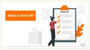 Read more about the article What Is Form 16