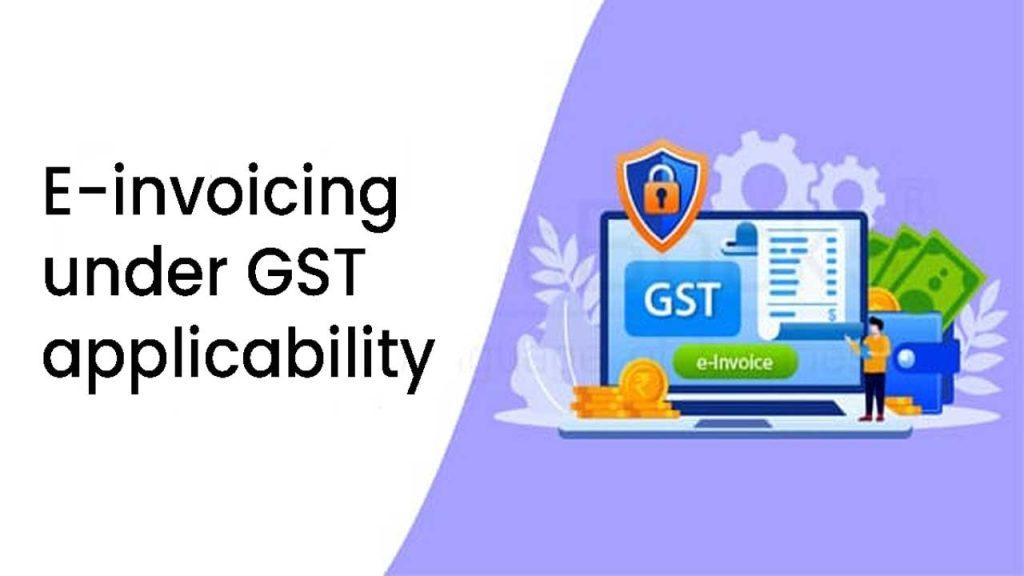 E-invoicing under GST applicability