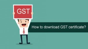 How to download GST certificate?