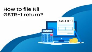 How to file Nil GSTR-1 return?