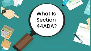 What Is Section 44ADA?