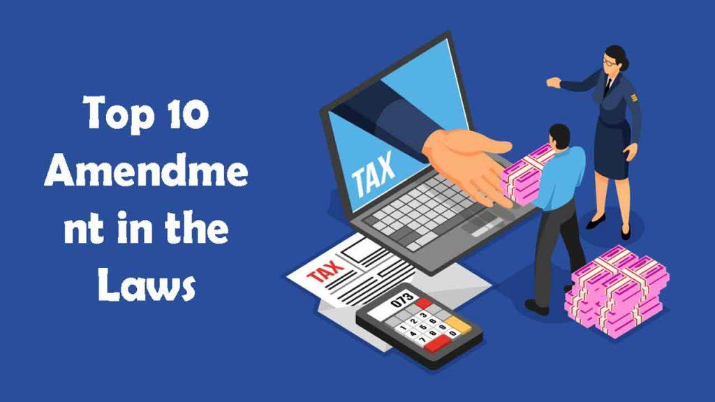 Top 10 Amendment in the Income Tax