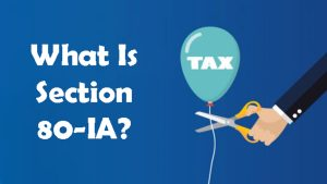 What Is Section 80IA?