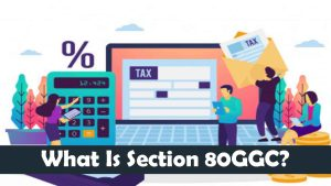 What Is Section 80GGC?