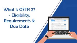 What is GSTR 2?