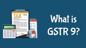 What is GSTR 9?