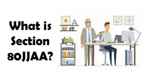Read more about the article What is Section 80JJAA?