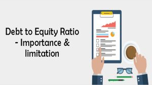 Read more about the article Importance & limitation of Debt to Equity Ratio