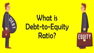 Read more about the article What is Debt to Equity Ratio?