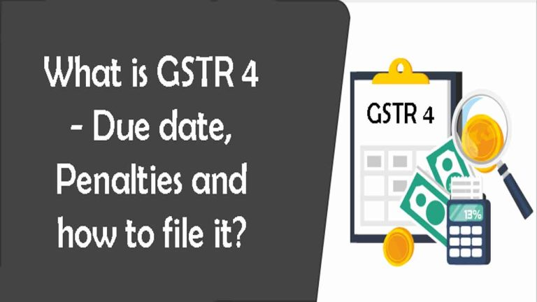 Read more about the article What is GSTR 4 – Due date, Penalties and how to file it?
