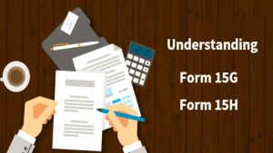 Read more about the article What is Form 15G and 15H?